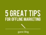 5 great offline marketing ideas - guest blog